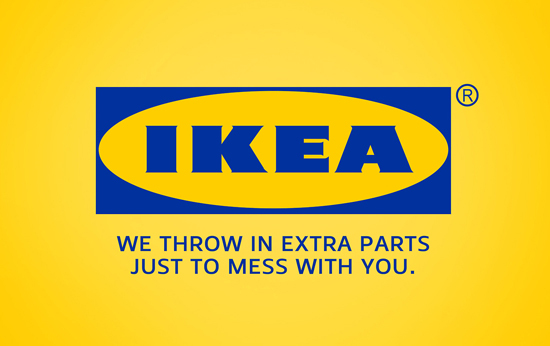 This Is Genuinely Funny As Hell. The Ikea One Was My Favorite.